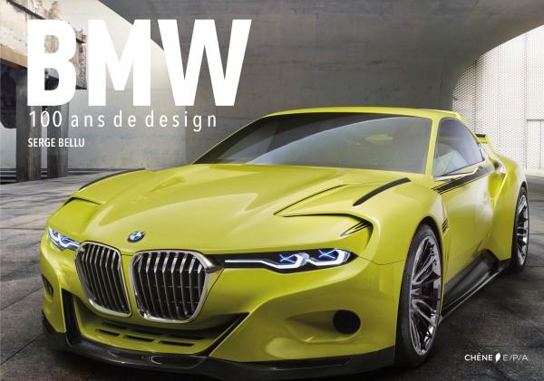 BMW 100 ans de design - Serge Bellu - 2016 - Éditions du Chêne - Hachette Livre